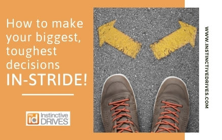 How to make your biggest, toughest decisions IN STRIDE!