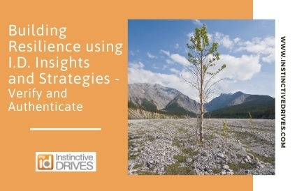 Building Resilience using I.D. Insights and Strategies: Verify & Authenticate