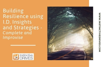 Building Resilience using I.D. Insights and Strategies: Complete & Improvise